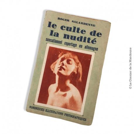 """Le Grenier de la Mandoune. """"Le culte de la nudité"""" de Roger Salardenne  1930"""